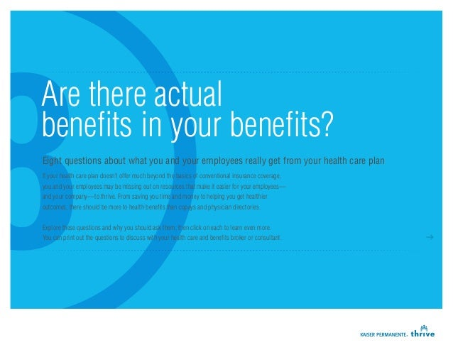 Are there actualbenefits in your benefits?Eight questions about what you and your employees really get from your health ca...