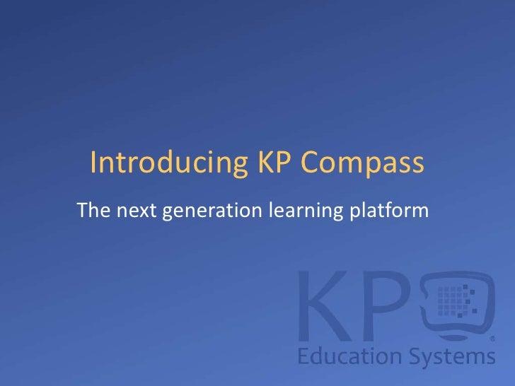 Introducing KP CompassThe next generation learning platform