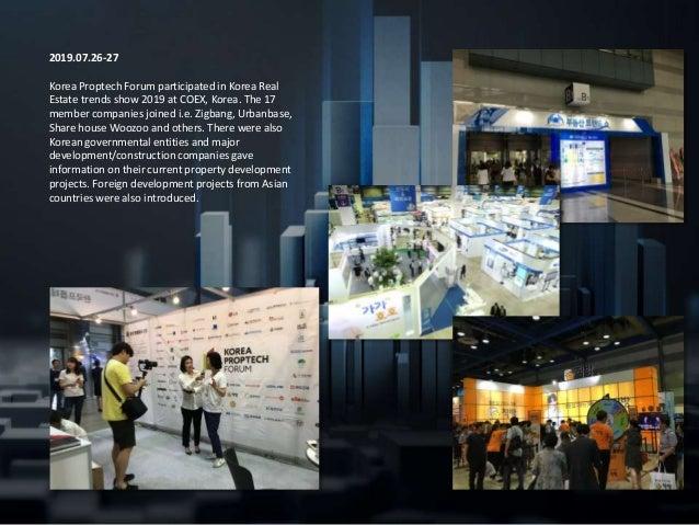 2019.07.26-27 Korea Proptech Forum participated in Korea Real Estate trends show 2019 at COEX, Korea. The 17 member compan...