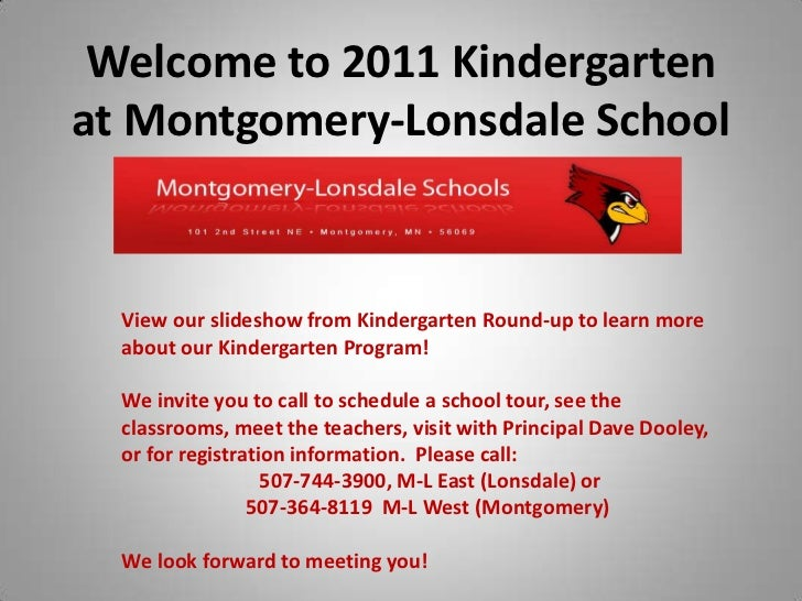Welcome to 2011 Kindergarten at Montgomery-Lonsdale SchoolE<br />View our slideshow from Kindergarten Round-up to learn mo...