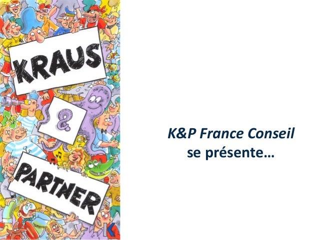K&P France Conseil se présente…