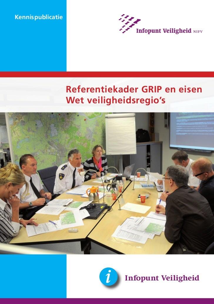 Kennispublicatie                   Referentiekader GRIP en eisen                   Wet veiligheidsregio's                 ...