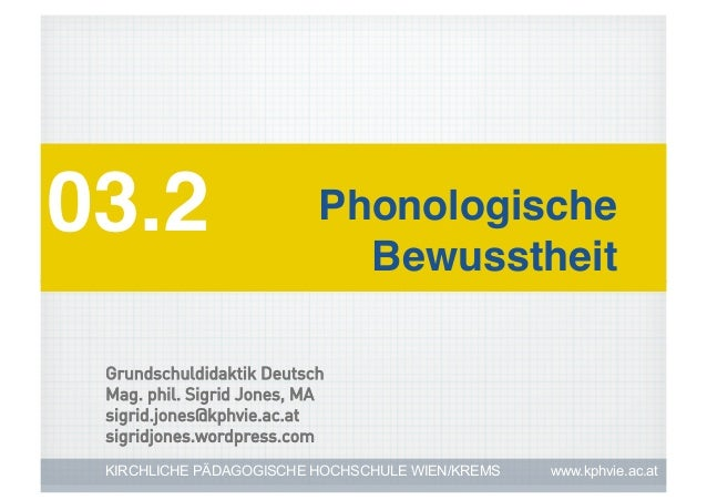 03.2!                      Phonologische                             Bewusstheit! Grundschuldidaktik Deutsch Mag. phil. Si...