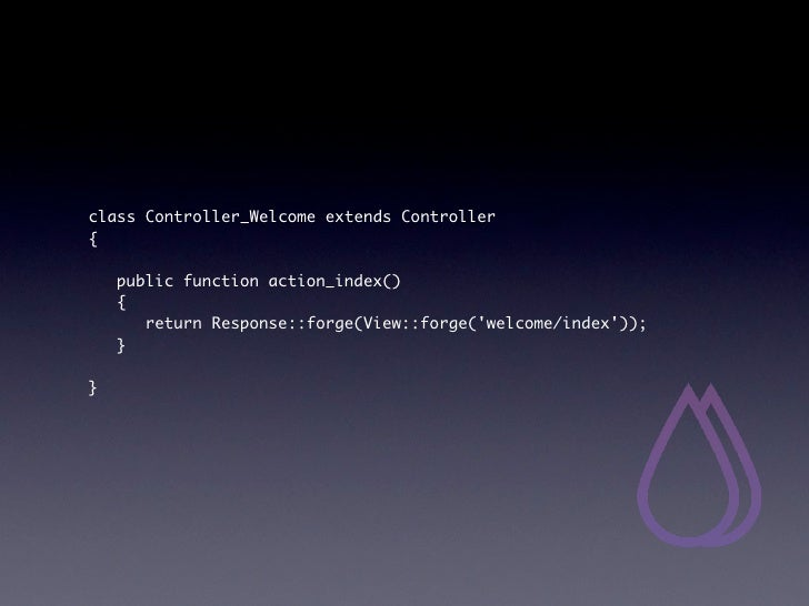 http://localhost/blog/public/welcome/helloclass Controller_Welcome extends Controller{ public function action_index() {...