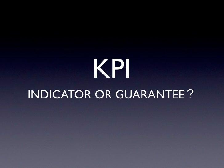 KPI INDICATOR OR GUARANTEE