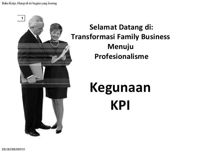 BukuKerja.Harapdi-isi bagianyangkosong DS081908309519 1 Selamat Datang di: Transformasi FamilyBusiness Menuju Profesiona...