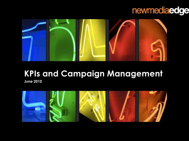 KPIs and Campaign Management<br />June 2010<br />