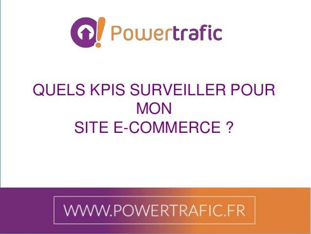 QUELS KPIS SURVEILLER POUR MON SITE E-COMMERCE ?