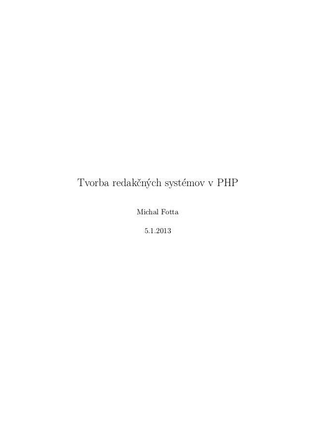 Tvorba redakčných systémov v PHP           Michal Fotta             5.1.2013