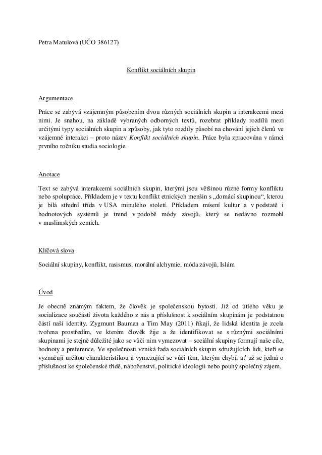Petra Matulová (UČO 386127)                                 Konflikt sociálních skupinArgumentacePráce se zabývá vzájemným...