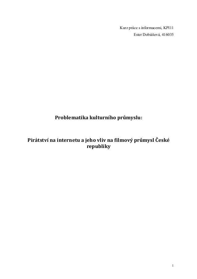 Kurz práce s informacemi, KPI11                                             Ester Dobiášová, 416035           Problematika...