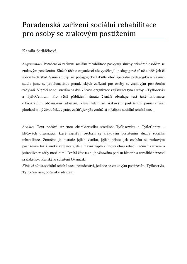 Poradenská zařízení sociální rehabilitacepro osoby se zrakovým postiženímKamila SedláčkováArgumentace Poradenská zařízení ...
