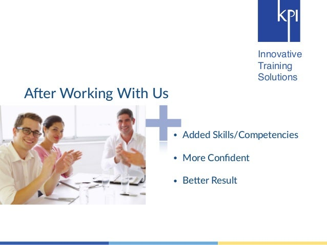 Innovative  Training  Solutions  ASer Working With Us  • Added Skills/Competencies  !  • More Confident  !  • BeVer Result