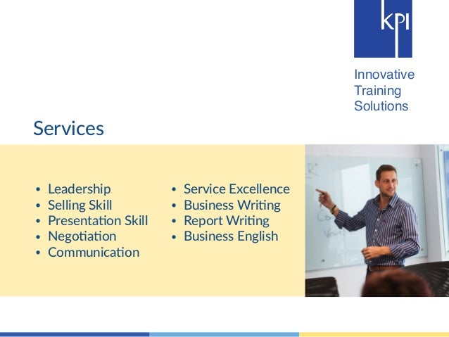 Innovative  Training  Solutions  Services  • Leadership  • Selling Skill  • Presenta4on Skill  • Nego4a4on  • Communica4on...