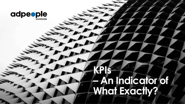 KPIs – An Indicator of What Exactly?
