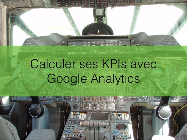 Calculer ses KPIs avec Google Analytics