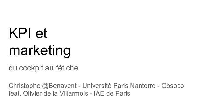 KPI et marketing du cockpit au fétiche Christophe @Benavent - Université Paris Nanterre - Obsoco feat. Olivier de la Villa...