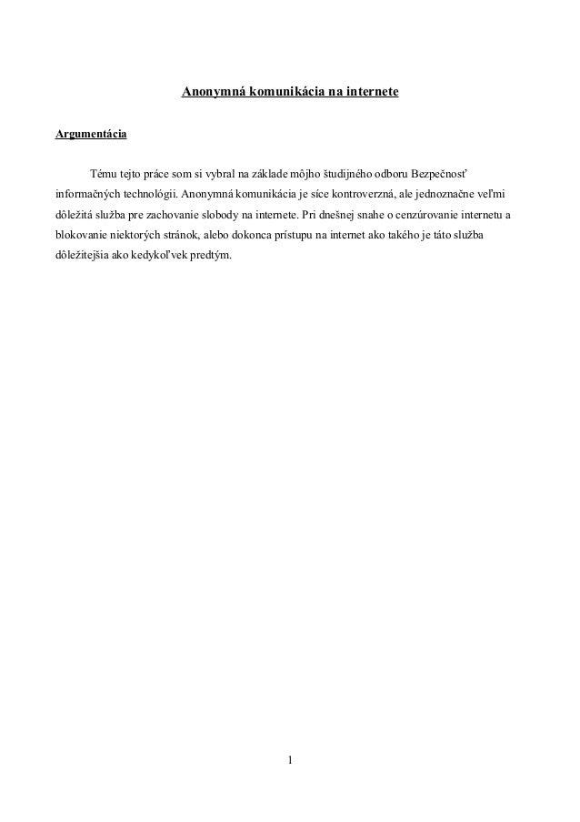 Anonymná komunikácia na interneteArgumentácia       Tému tejto práce som si vybral na základe môjho študijného odboru Bezp...