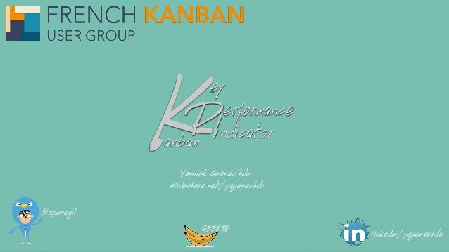KPI  ey  erformance  anban ndicator  @openagil  slideshare.net/yquenechdu  linkedin/yquenechdu  Yannick Quenec'hdu  SEEKOE