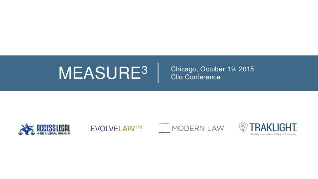 MEASURE3 Chicago, October 19, 2015 Clio Conference