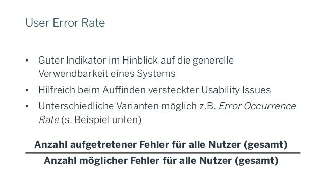 Error Occurrence Rate (Beispiel) • Fünf Benutzer haben eine Kreditkartenzahlung durchgeführt. Es gibt sieben Stellen im Pr...