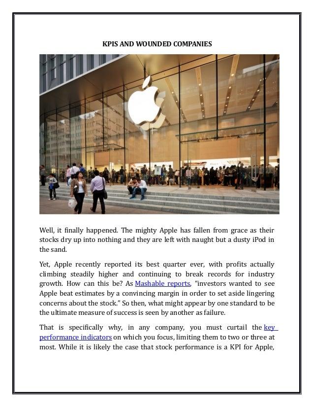 KPIS AND WOUNDED COMPANIESWell, it finally happened. The mighty Apple has fallen from grace as theirstocks dry up into not...