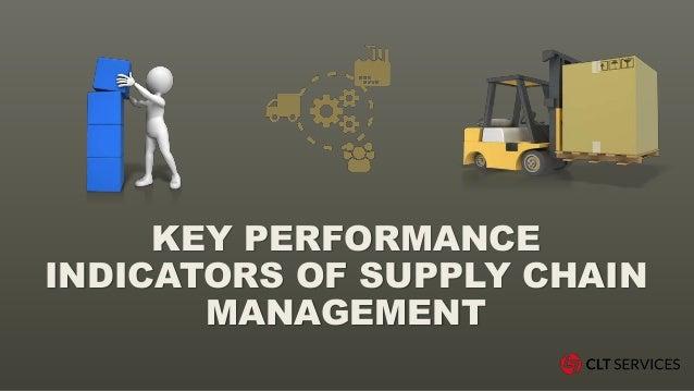 KEY PERFORMANCE INDICATORS OF SUPPLY CHAIN MANAGEMENT