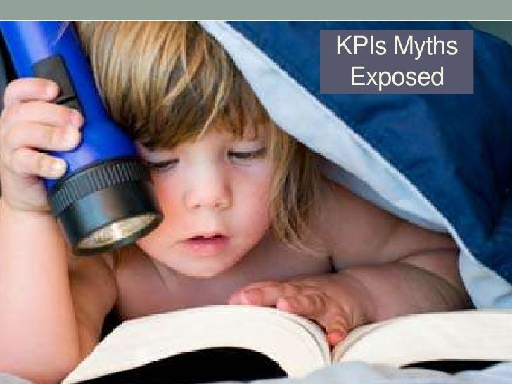 KPIs Myths Exposed<br />