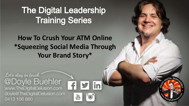 How To Crush Your ATM Online *Squeezing Social Media Through Your Brand Story*