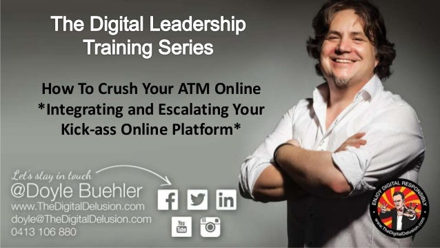 How To Crush Your ATM Online *Integrating and Escalating Your Kick-ass Online Platform*
