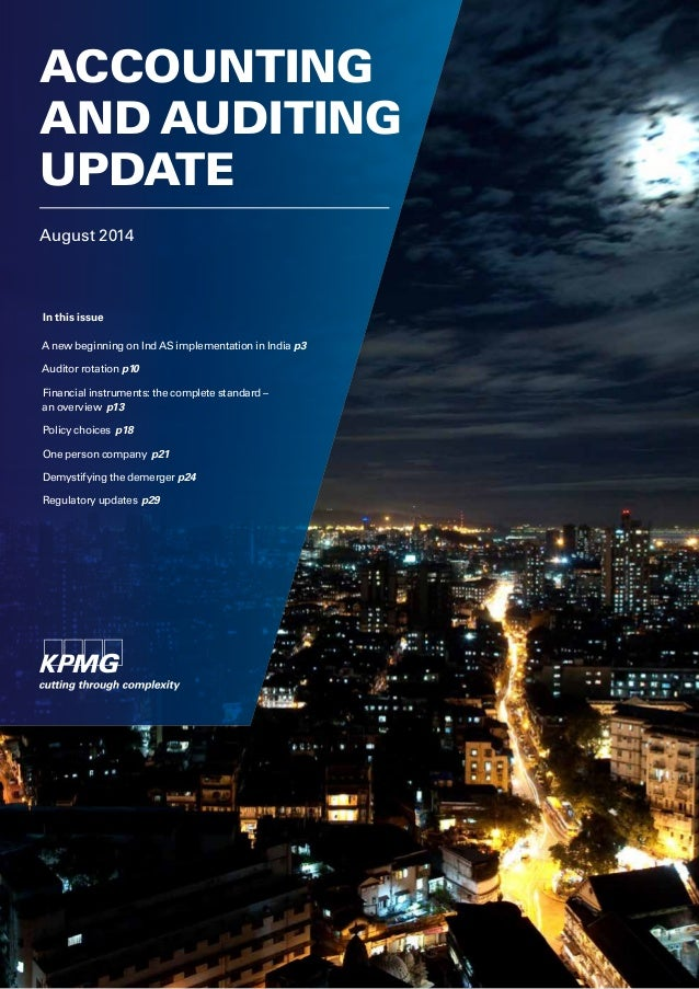 August 2014 ACCOUNTING AND AUDITING UPDATE In this issue A new beginning on Ind AS implementation in India p3 Auditor rota...