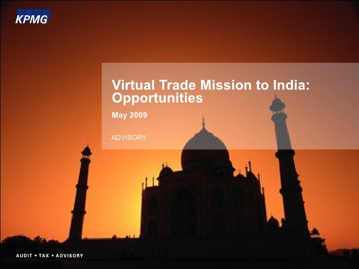 Virtual Trade Mission to India: Opportunities May 2009 ADVISORY