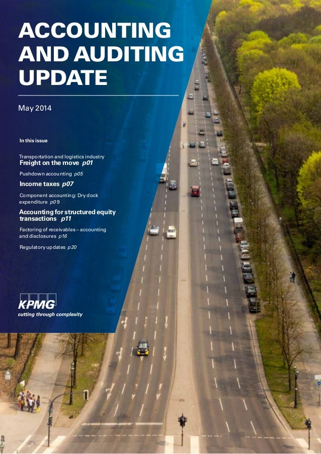 May 2014 ACCOUNTING AND AUDITING UPDATE In this issue Transportation and logistics industry Freight on the move p01 Pushdo...