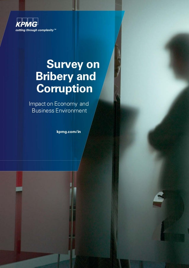 Survey on Bribery and Corruption Impact on Economy and Business Environment  kpmg.com/in