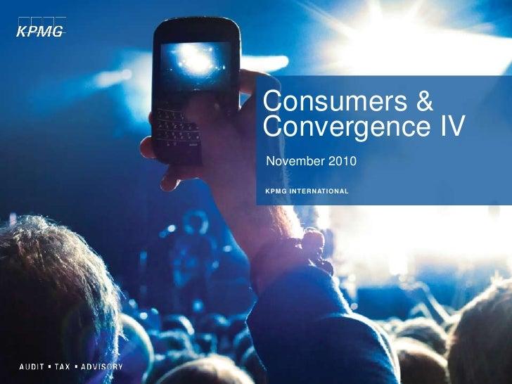 Consumers & Convergence IV<br />November 2010 <br />KPMG INTERNATIONAL<br />