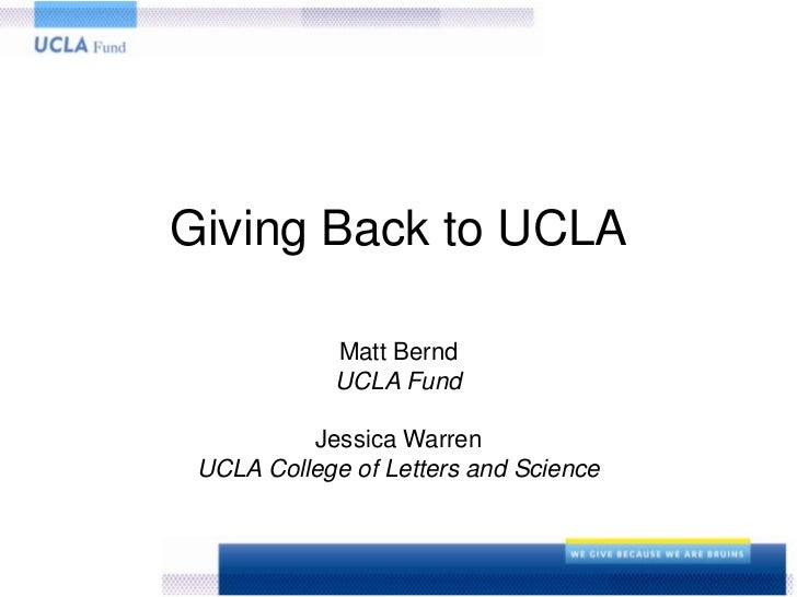 Giving Back to UCLA             Matt Bernd             UCLA Fund          Jessica Warren UCLA College of Letters and Science