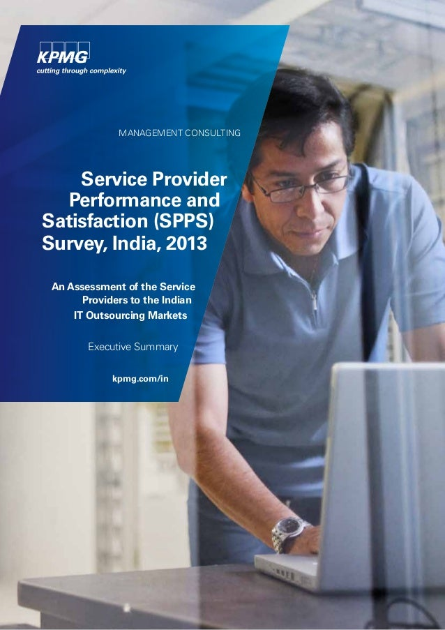 MANAGEMENT CONSULTING  Service Provider Performance and Satisfaction (SPPS) Survey, India, 2013 An Assessment of the Servi...
