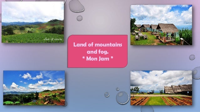 """Land of mountains and fog. """" Mon Jam """""""