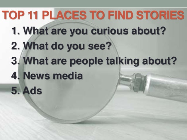 Top 11 Places to Find Good Story Ideas - JNL-1102 - Reporting and Wri…