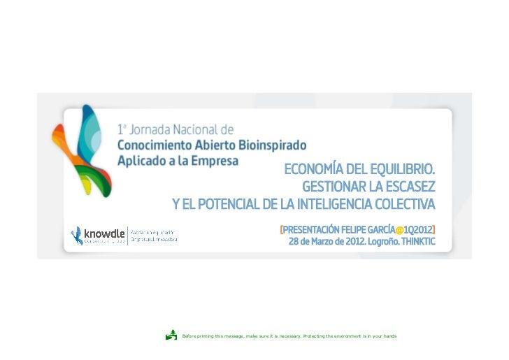 ECONOMÍA DEL EQUILIBRIO.                      GESTIONAR LA ESCASEZY EL POTENCIAL DE LA INTELIGENCIA COLECTIVA             ...