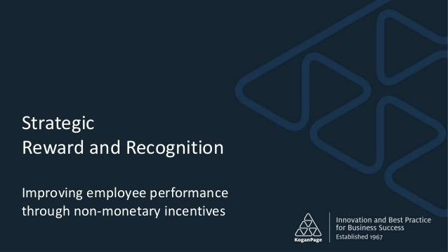 Strategic Reward and Recognition Improving employee performance through non-monetary incentives