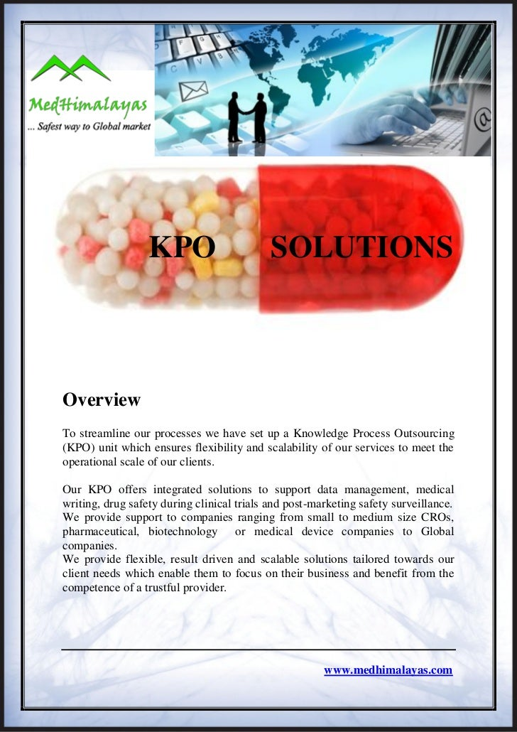 KPO                       SOLUTIONSOverviewTo streamline our processes we have set up a Knowledge Process Outsourcing(KPO)...