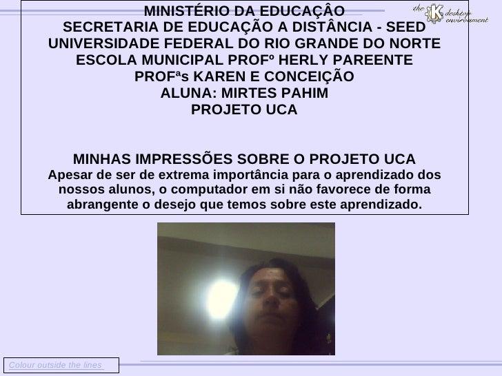 Colour outside the lines  MINISTÉRIO DA EDUCAÇÂO SECRETARIA DE EDUCAÇÃO A DISTÂNCIA - SEED UNIVERSIDADE FEDERAL DO RIO GRA...
