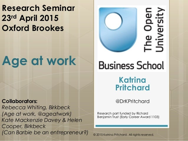 Research Seminar 23rd April 2015 Oxford Brookes Age at work Collaborators: Rebecca Whiting, Birkbeck (Age at work, @ageatw...