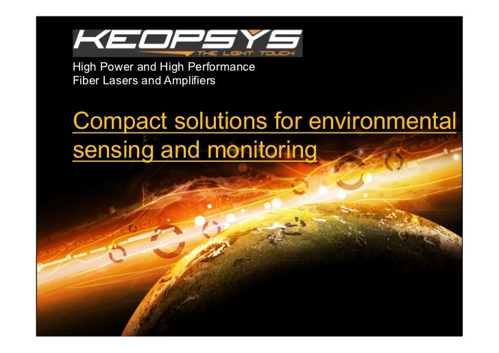 High Power and High PerformanceFiber Lasers and AmplifiersCompact solutions for environmentalsensing and monitoring