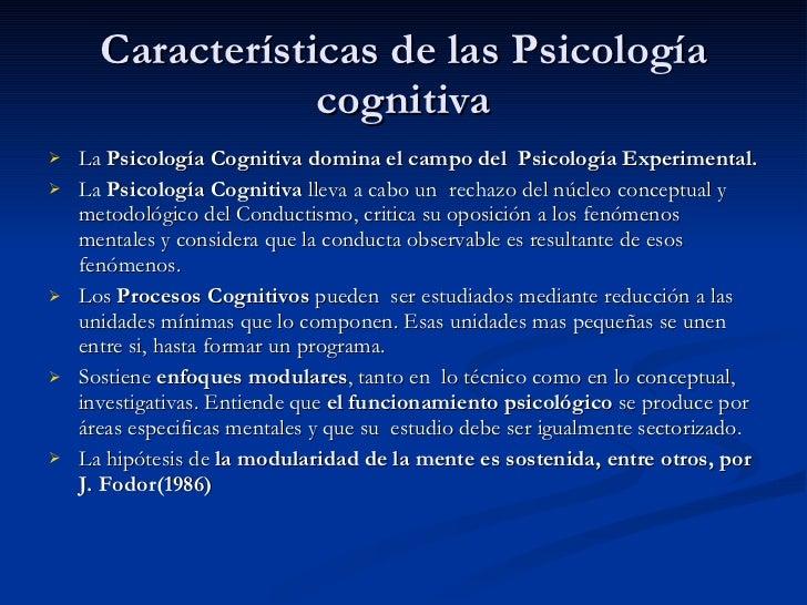 Características de las Psicología cognitiva <ul><li>La  Psicología Cognitiva domina el campo del  Psicología Experimental....