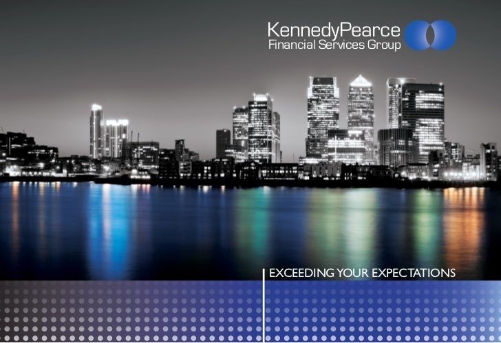 KennedyPearceFinancial Services Group               consultingEXCEEDING YOUR EXPECTATIONS