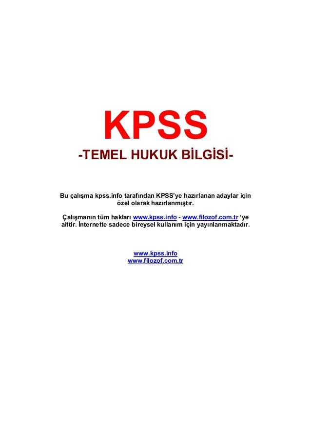 KPSS     -TEMEL HUKUK BİLGİSİ-Bu çalışma kpss.info tarafından KPSS'ye hazırlanan adaylar için                  özel olarak...