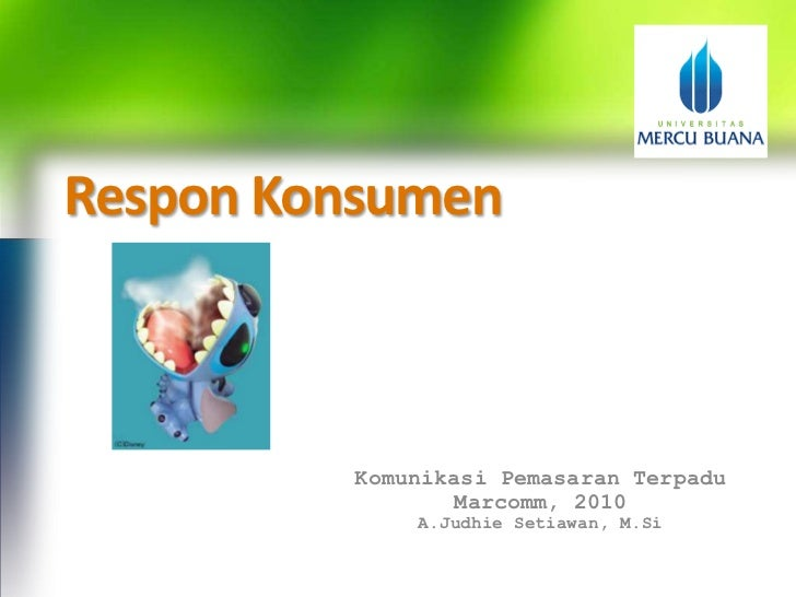 Respon Konsumen<br />KomunikasiPemasaranTerpadu<br />Marcomm, 2010<br />A.JudhieSetiawan, M.Si<br />