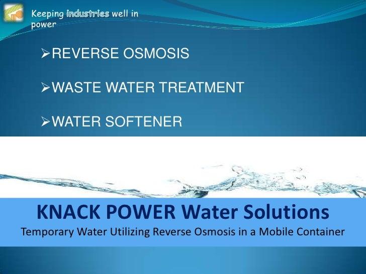 Keeping industries well in power<br /><ul><li>REVERSE OSMOSIS